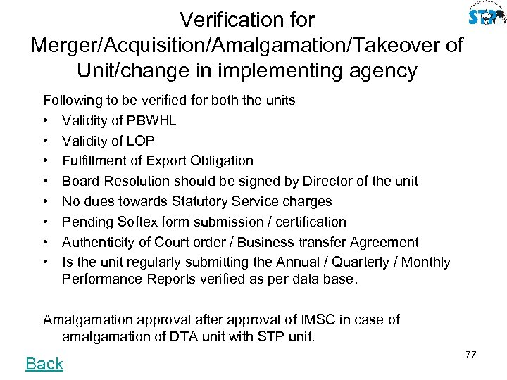 Verification for Merger/Acquisition/Amalgamation/Takeover of Unit/change in implementing agency Following to be verified for both