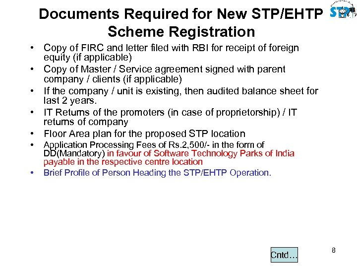 Documents Required for New STP/EHTP Scheme Registration • Copy of FIRC and letter filed