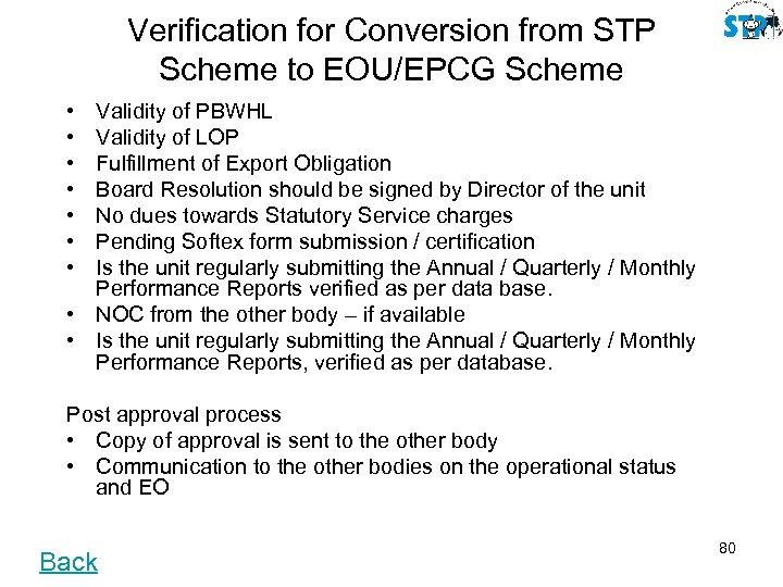 Verification for Conversion from STP Scheme to EOU/EPCG Scheme • • Validity of PBWHL