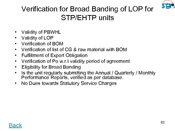 Verification for Broad Banding of LOP for STP/EHTP units • • Validity of PBWHL