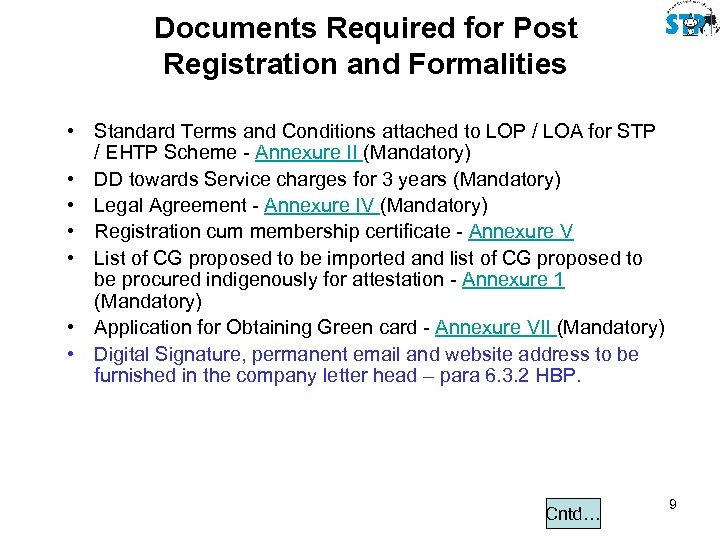 Documents Required for Post Registration and Formalities • Standard Terms and Conditions attached to