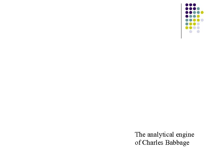 The analytical engine of Charles Babbage