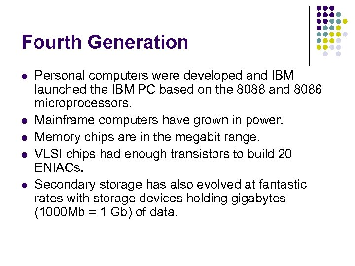 Fourth Generation l l l Personal computers were developed and IBM launched the IBM