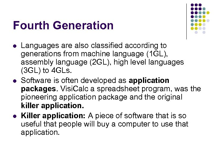 Fourth Generation l l l Languages are also classified according to generations from machine