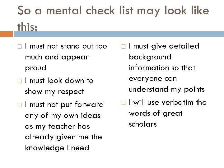 So a mental check list may look like this: I must not stand out