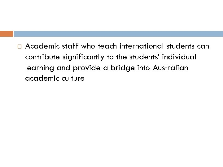 Academic staff who teach international students can contribute significantly to the students' individual