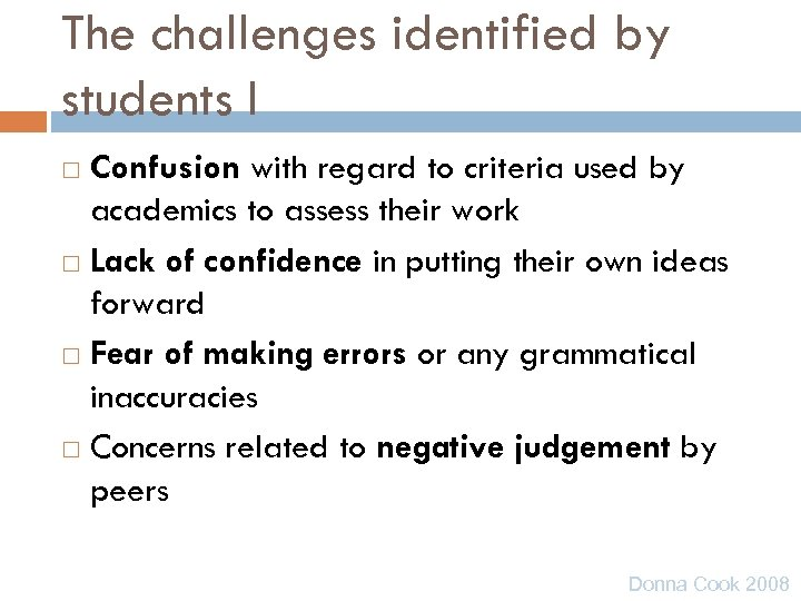 The challenges identified by students I Confusion with regard to criteria used by academics