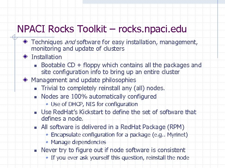 NPACI Rocks Toolkit – rocks. npaci. edu Techniques and software for easy installation, management,