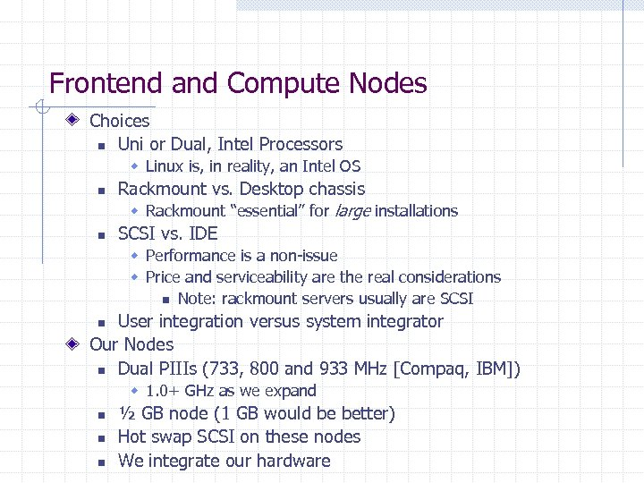 Frontend and Compute Nodes Choices n Uni or Dual, Intel Processors w Linux is,