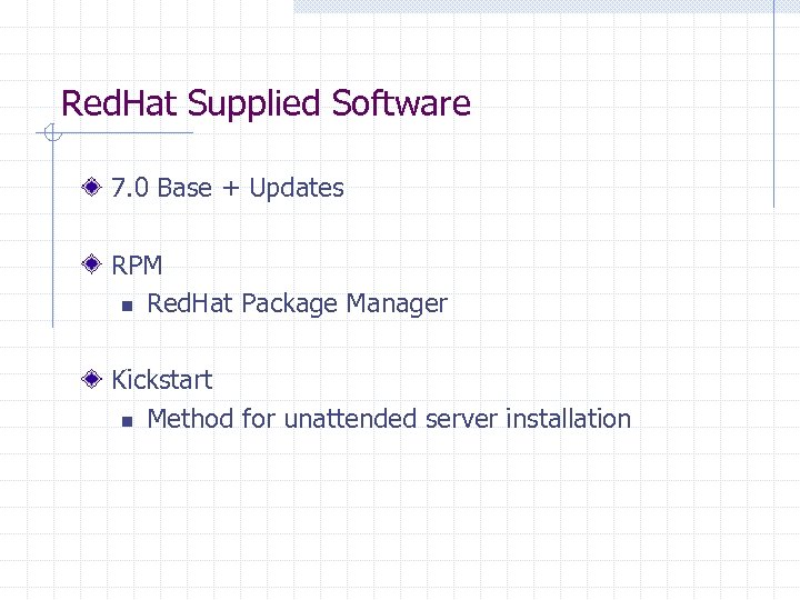 Red. Hat Supplied Software 7. 0 Base + Updates RPM n Red. Hat Package