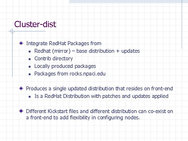 Cluster-dist Integrate Red. Hat Packages from n Redhat (mirror) – base distribution + updates