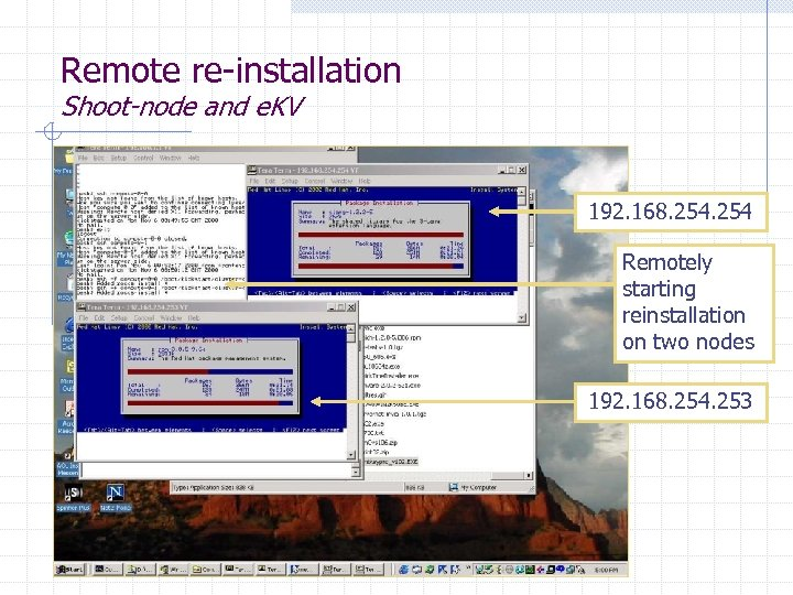 Remote re-installation Shoot-node and e. KV 192. 168. 254 Remotely starting reinstallation on two