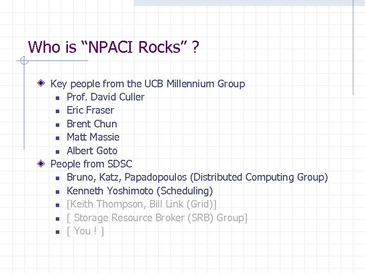 """Who is """"NPACI Rocks"""" ? Key people from the UCB Millennium Group n Prof."""