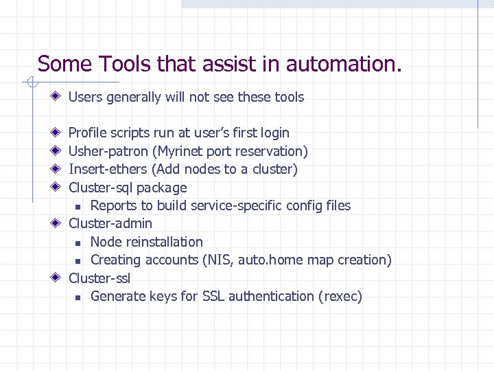 Some Tools that assist in automation. Users generally will not see these tools Profile