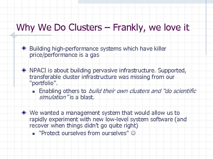Why We Do Clusters – Frankly, we love it Building high-performance systems which have