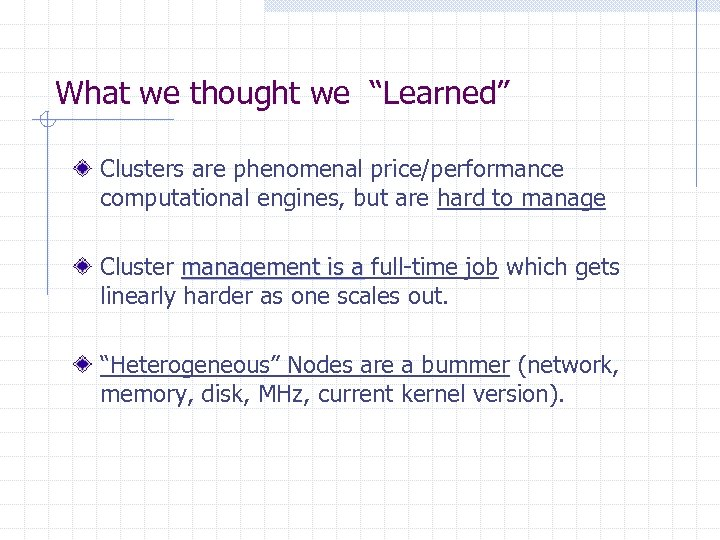 """What we thought we """"Learned"""" Clusters are phenomenal price/performance computational engines, but are hard"""