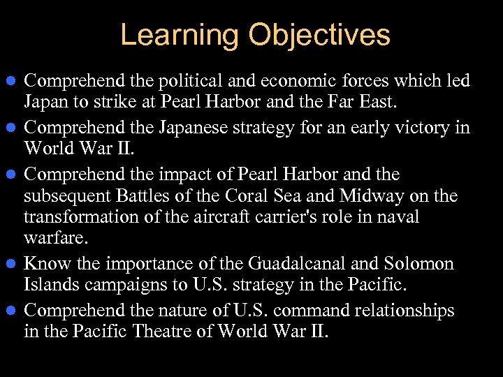 Learning Objectives l l l Comprehend the political and economic forces which led Japan