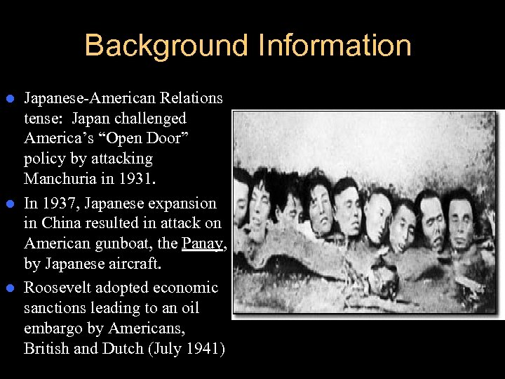 """Background Information Japanese-American Relations tense: Japan challenged America's """"Open Door"""" policy by attacking Manchuria"""