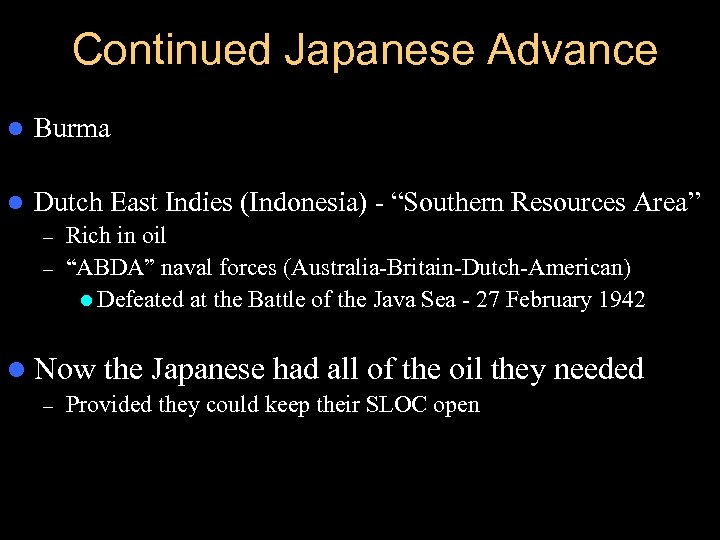 """Continued Japanese Advance l Burma l Dutch East Indies (Indonesia) - """"Southern Resources Area"""""""