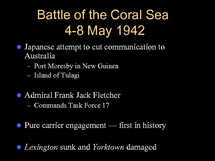 Battle of the Coral Sea 4 -8 May 1942 l Japanese attempt to cut