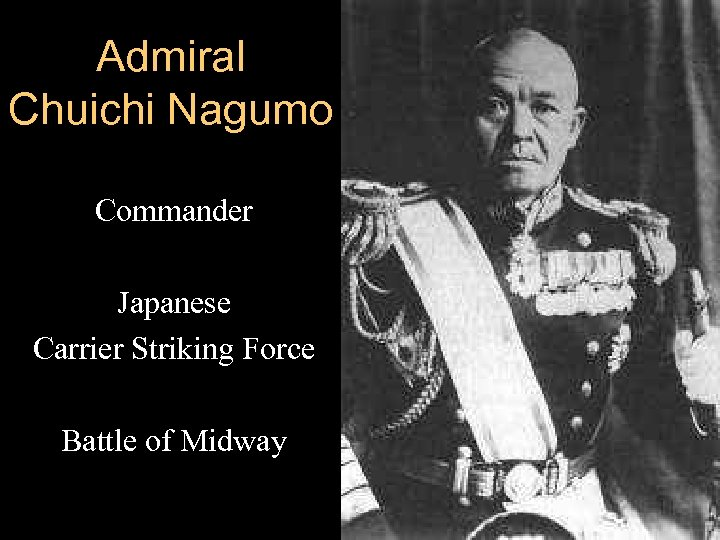 Admiral Chuichi Nagumo Commander Japanese Carrier Striking Force Battle of Midway