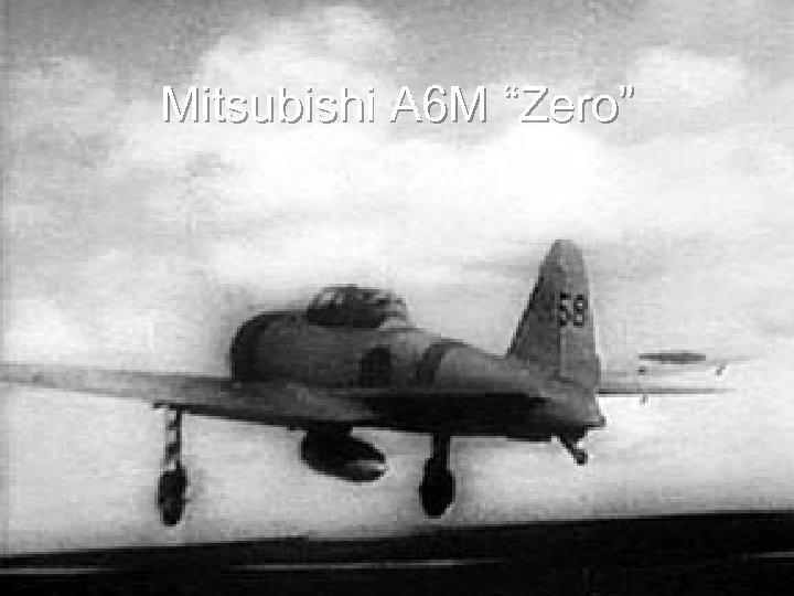 """Mitsubishi A 6 M """"Zero"""""""