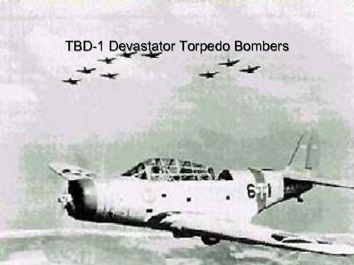 TBD-1 Devastator Torpedo Bombers