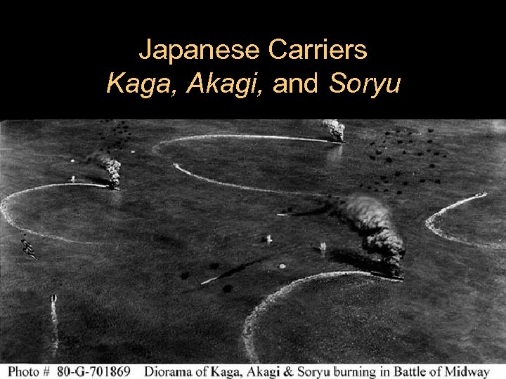 Japanese Carriers Kaga, Akagi, and Soryu