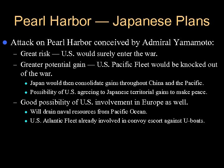 Pearl Harbor — Japanese Plans l Attack on Pearl Harbor conceived by Admiral Yamamoto: