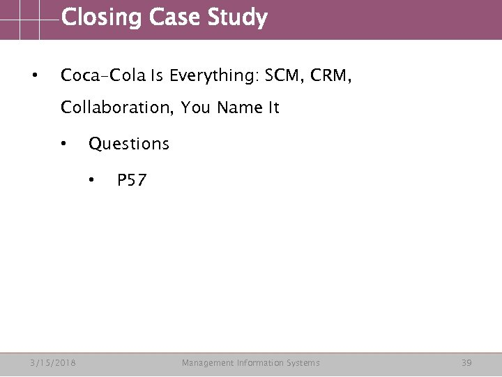 coca cola is everything scm crm Public personal clouds q1: do some research on amazon's cloud drive what is the amount of free storage space what is the annual cost for additional storage  coca-cola is everything: scm, crm, erp, social med google and apply know where you are, maybe the social media megaphone: transparent life inten.