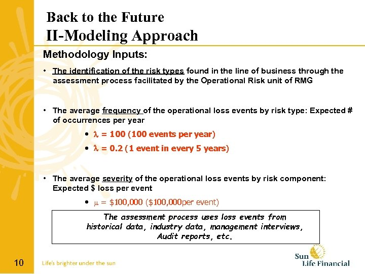Back to the Future II-Modeling Approach Methodology Inputs: • The identification of the risk