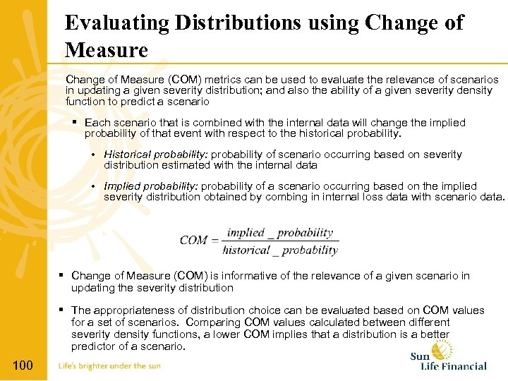 Evaluating Distributions using Change of Measure (COM) metrics can be used to evaluate the