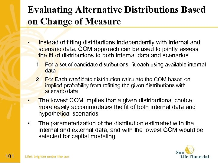 Evaluating Alternative Distributions Based on Change of Measure • Instead of fitting distributions independently