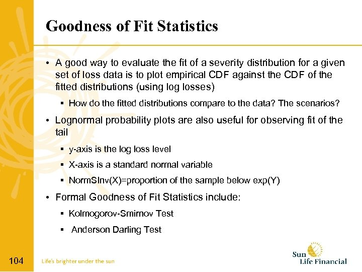 Goodness of Fit Statistics • A good way to evaluate the fit of a