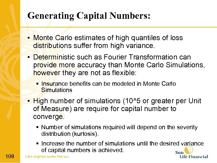 Generating Capital Numbers: • Monte Carlo estimates of high quantiles of loss distributions suffer