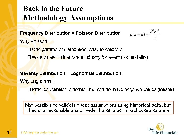 Back to the Future Methodology Assumptions Frequency Distribution = Poisson Distribution Why Poisson: r