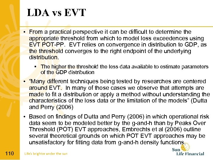 LDA vs EVT • From a practical perspective it can be difficult to determine