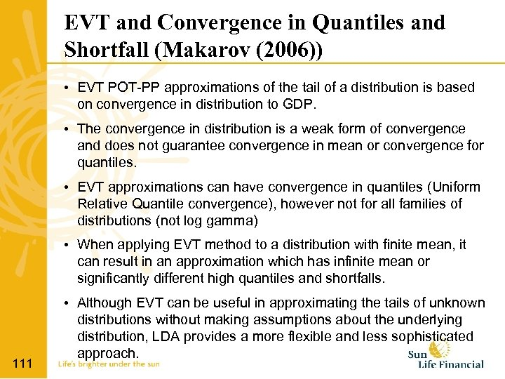 EVT and Convergence in Quantiles and Shortfall (Makarov (2006)) • EVT POT-PP approximations of