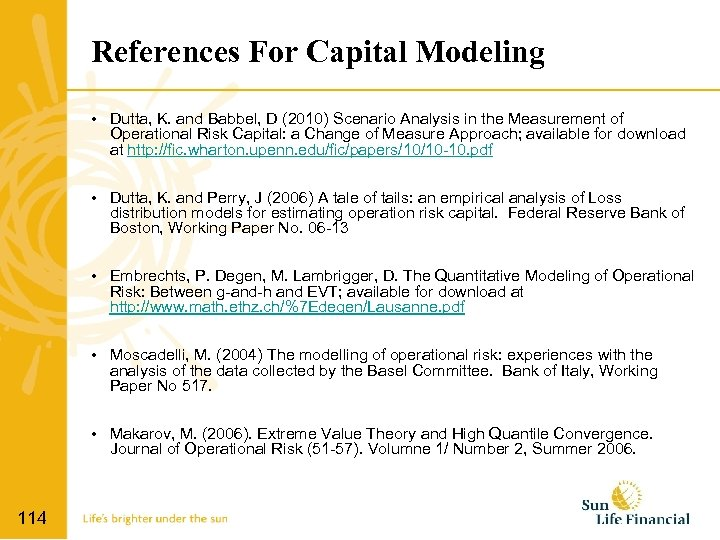 References For Capital Modeling • Dutta, K. and Babbel, D (2010) Scenario Analysis in