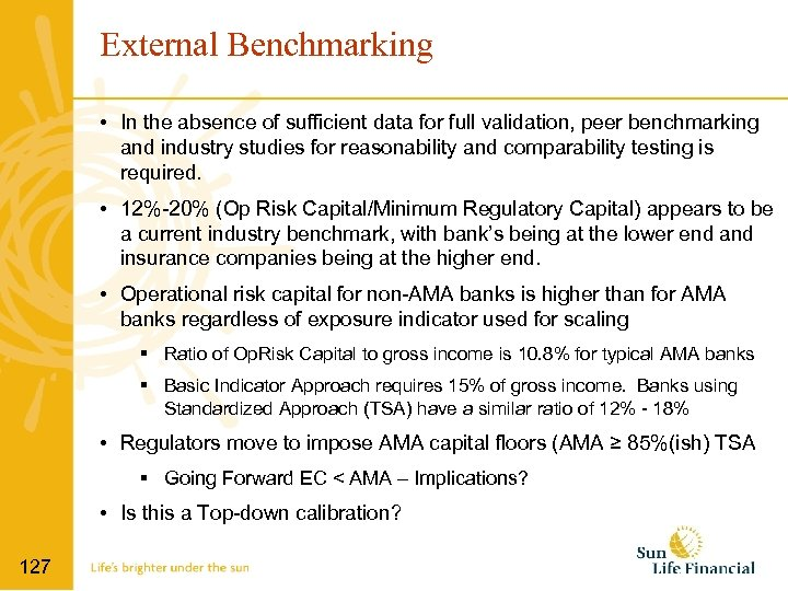 External Benchmarking • In the absence of sufficient data for full validation, peer benchmarking