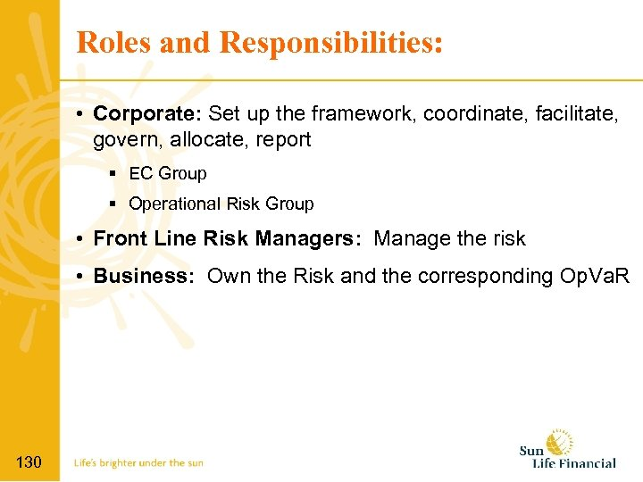 Roles and Responsibilities: • Corporate: Set up the framework, coordinate, facilitate, govern, allocate, report
