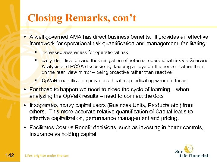 Closing Remarks, con't • A well governed AMA has direct business benefits. It provides