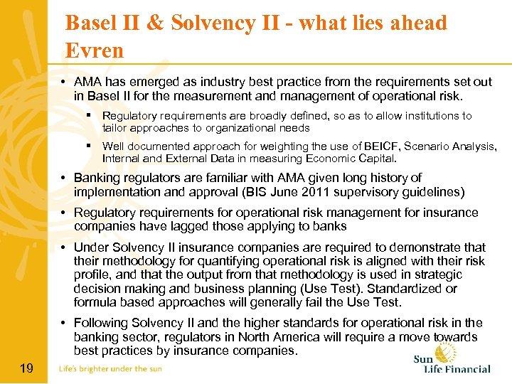 Basel II & Solvency II - what lies ahead Evren • AMA has emerged