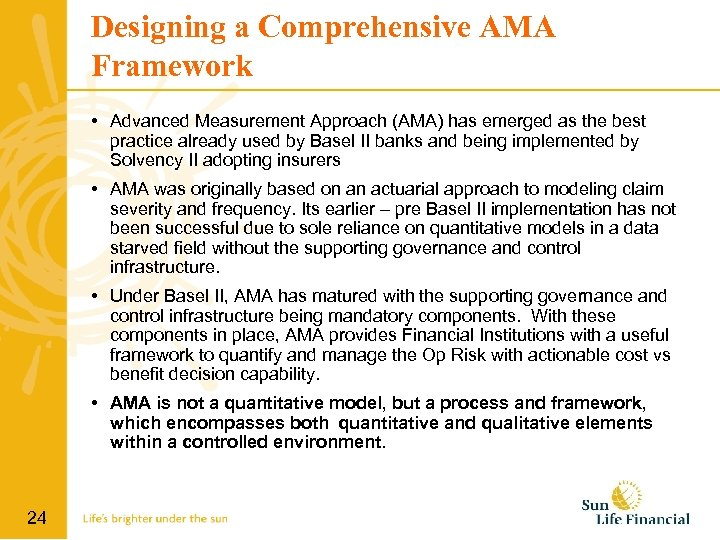 Designing a Comprehensive AMA Framework • Advanced Measurement Approach (AMA) has emerged as the
