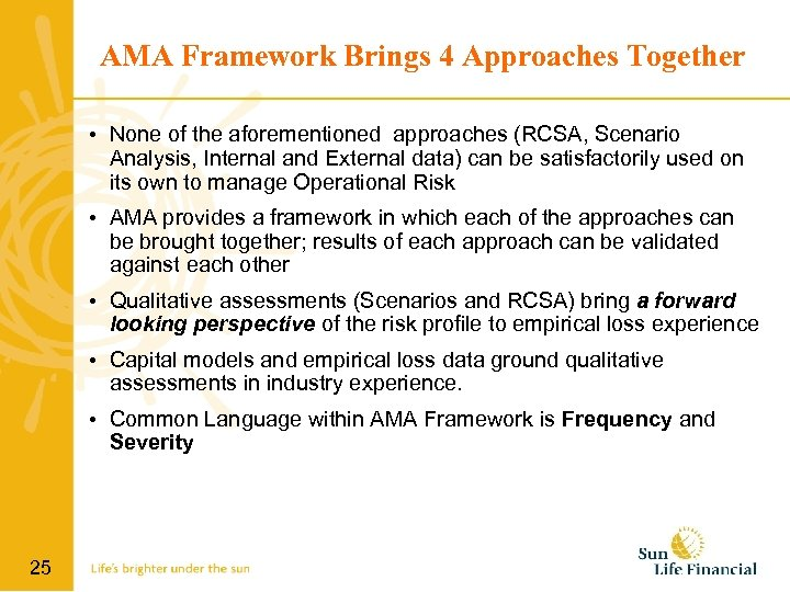 AMA Framework Brings 4 Approaches Together • None of the aforementioned approaches (RCSA, Scenario