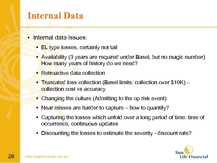 Internal Data • Internal data Issues: EL type losses, certainly not tail Availability (3