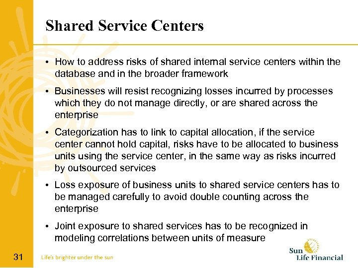 Shared Service Centers • How to address risks of shared internal service centers within