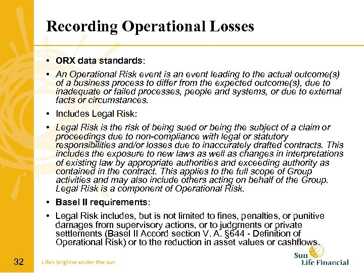Recording Operational Losses • ORX data standards: • An Operational Risk event is an