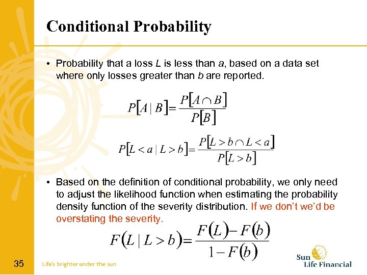 Conditional Probability • Probability that a loss L is less than a, based on