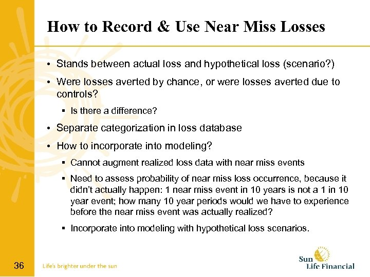 How to Record & Use Near Miss Losses • Stands between actual loss and
